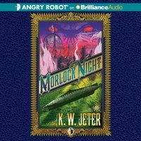 Morlock Night - K. W. Jeter - audiobook