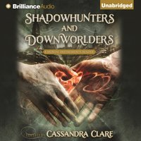 Shadowhunters and Downworlders - Cassandra (Editor) Clare - audiobook