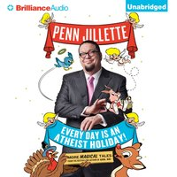 Every Day is an Atheist Holiday! - Penn Jillette - audiobook