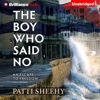 Boy Who Said No - Patti Sheehy - audiobook
