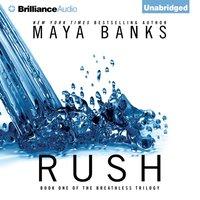 Rush - Maya Banks - audiobook