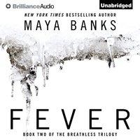 Fever - Maya Banks - audiobook