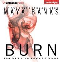 Burn - Maya Banks - audiobook