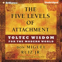 Five Levels of Attachment - Don Miguel Ruiz Jr. - audiobook