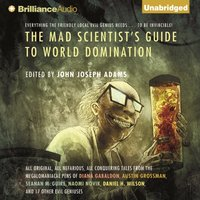 Mad Scientist's Guide to World Domination - John Joseph (Editor) Adams - audiobook