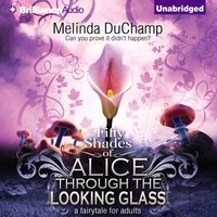 Fifty Shades of Alice Through the Looking Glass - Melinda DuChamp - audiobook