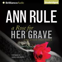 Rose for Her Grave - Ann Rule - audiobook