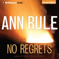 No Regrets - Ann Rule - audiobook
