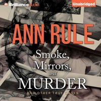 Smoke, Mirrors, and Murder - Ann Rule - audiobook