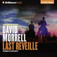 Last Reveille - David Morrell - audiobook