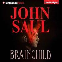 Brainchild - John Saul - audiobook