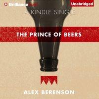 Prince of Beers - Alex Berenson - audiobook