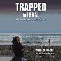 Trapped in Iran - Samieh Hezari - audiobook