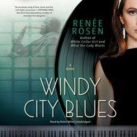 Windy City Blues - Renee Rosen - audiobook