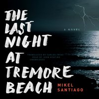 Last Night at Tremore Beach - Mikel Santiago - audiobook