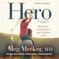 Hero - MD Meg Meeker - audiobook