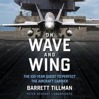 On Wave and Wing - Barrett Tillman - audiobook