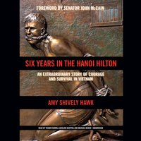Six Years in the Hanoi Hilton - Amy  Shively Hawk - audiobook