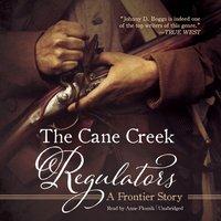 Cane Creek Regulators - Johnny D. Boggs - audiobook