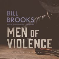 Men of Violence - Bill Brooks - audiobook