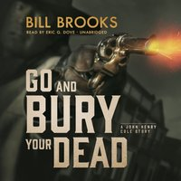 Go and Bury Your Dead - Bill Brooks - audiobook