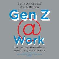 Gen Z @ Work - David Stillman - audiobook
