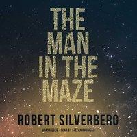 Man in the Maze - Robert Silverberg - audiobook