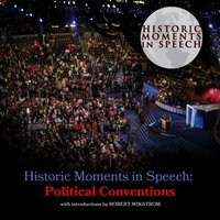 Historic Moments in Speech: Political Conventions - the Speech Resource Company - audiobook