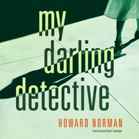 My Darling Detective - Howard Norman - audiobook