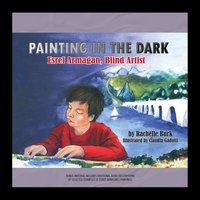 Painting in the Dark - Rachelle Burk - audiobook