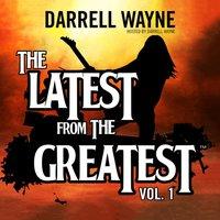 Latest from the Greatest, Vol. 1 - Darrell Wayne - audiobook