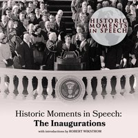 Historic Moments in Speech: The Inaugurations - the Speech Resource Company - audiobook