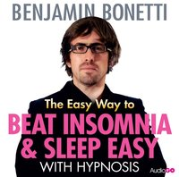 Easy Way to Beat Insomnia and Sleep Easy with Hypnosis, The - Benjamin Bonetti - audiobook