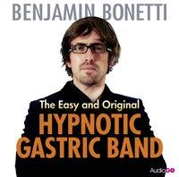 Easy and Original Hypnotic Gastric Band, The - Benjamin Bonetti - audiobook