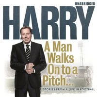 Man Walks On To a Pitch - Harry Redknapp - audiobook
