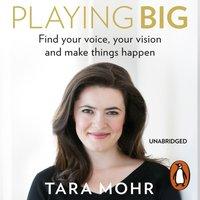 Playing Big - Tara Mohr - audiobook