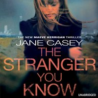 Stranger You Know - Jane Casey - audiobook