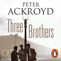 Three Brothers - Peter Ackroyd - audiobook