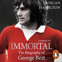 Immortal - Duncan Hamilton - audiobook