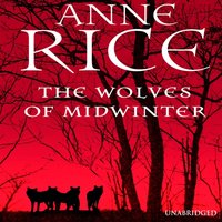 Wolves of Midwinter - Anne Rice - audiobook