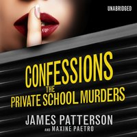 Confessions: The Private School Murders - James Patterson - audiobook
