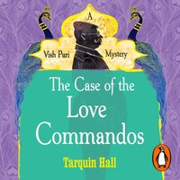 Case of the Love Commandos - Tarquin Hall - audiobook