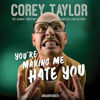 You're Making Me Hate You - Corey Taylor - audiobook