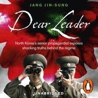 Dear Leader - Jang Jin-Sung - audiobook