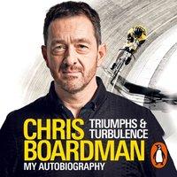 Triumphs and Turbulence - Chris Boardman - audiobook