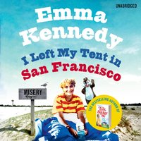 I Left My Tent in San Francisco - Emma Kennedy - audiobook