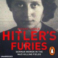 Hitler's Furies - Wendy Lower - audiobook