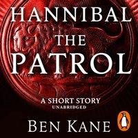 Hannibal: The Patrol - Ben Kane - audiobook