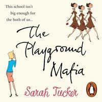Playground Mafia - Sarah Tucker - audiobook