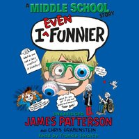 I Even Funnier: A Middle School Story - James Patterson - audiobook